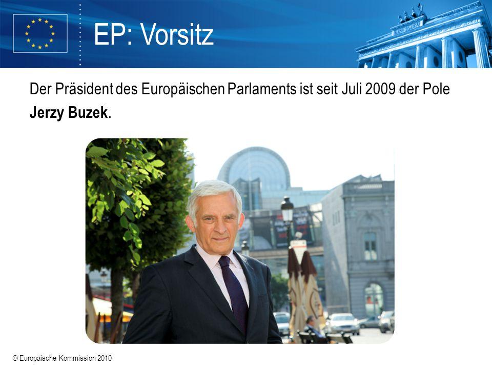 EP: Vorsitz Der Präsident des Europäischen Parlaments ist seit Juli 2009 der Pole Jerzy Buzek.