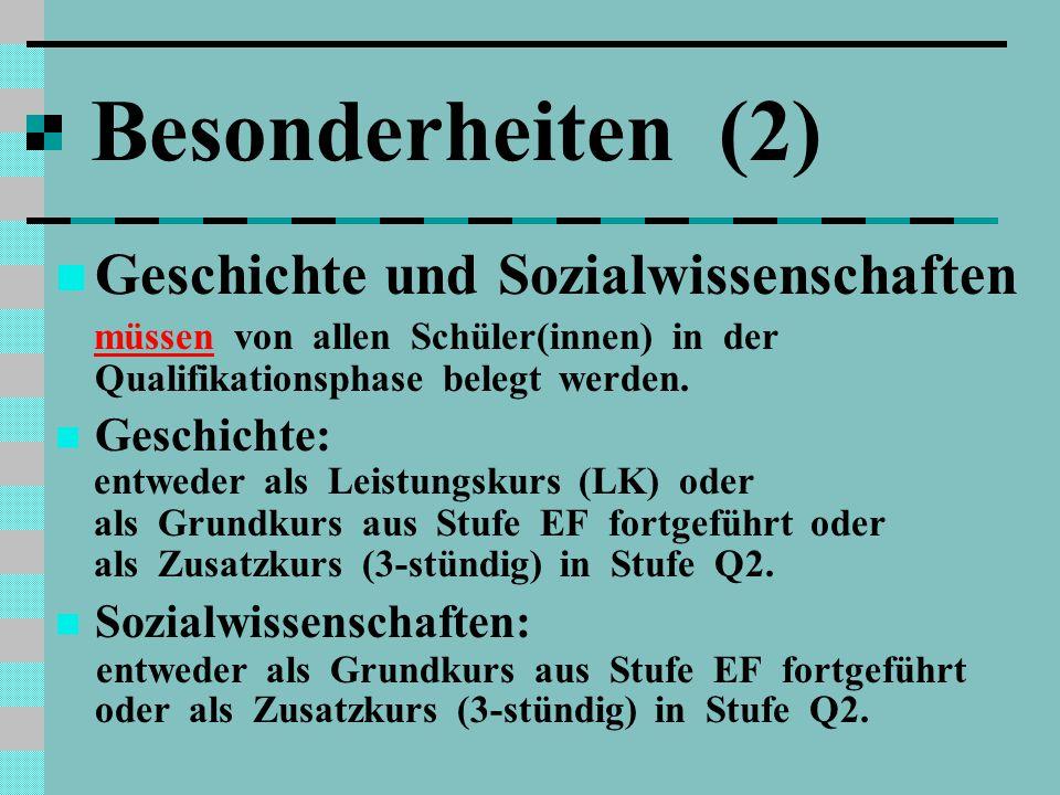 Besonderheiten (2) Geschichte und Sozialwissenschaften Geschichte:
