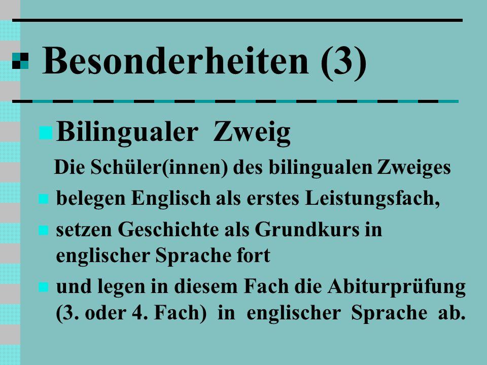 Besonderheiten (3) Bilingualer Zweig
