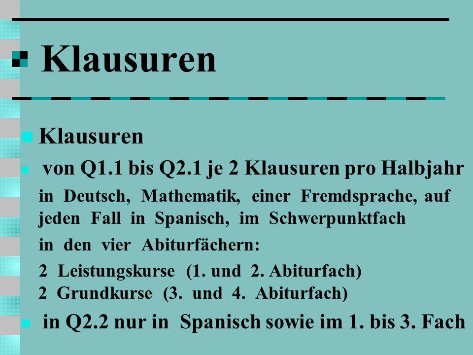Klausuren Klausuren. von Q1.1 bis Q2.1 je 2 Klausuren pro Halbjahr.