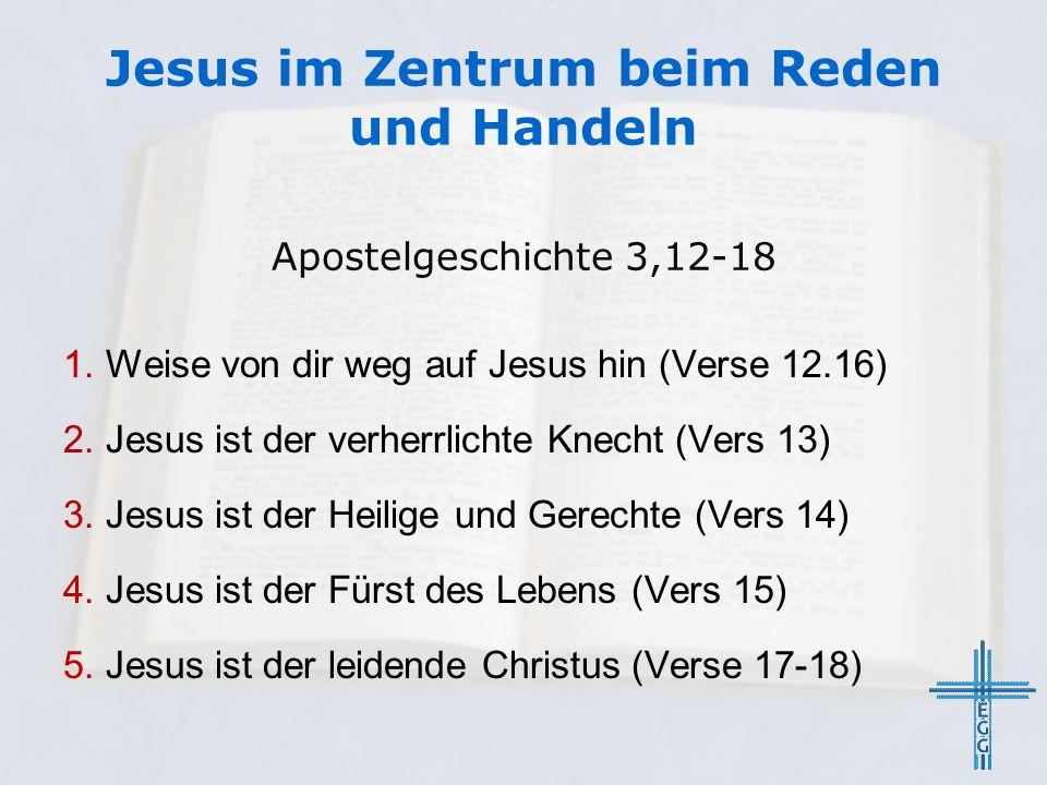 Jesus im Zentrum beim Reden und Handeln