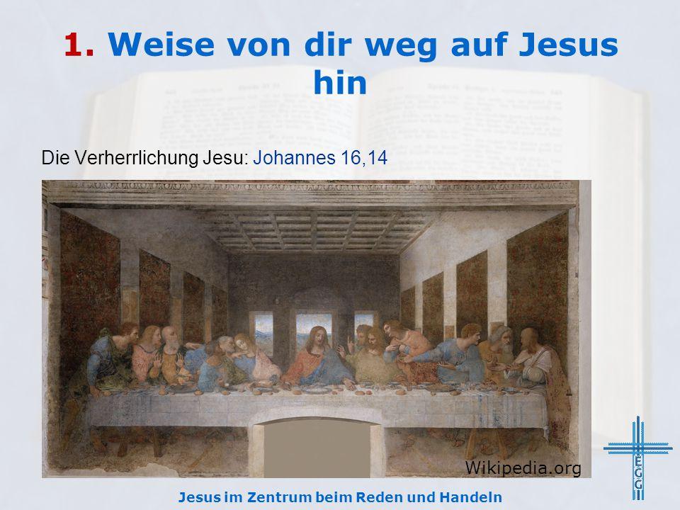1. Weise von dir weg auf Jesus hin