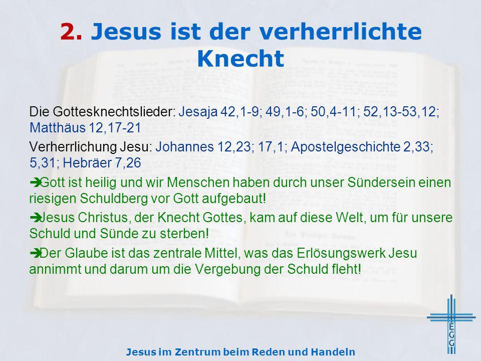 2. Jesus ist der verherrlichte Knecht