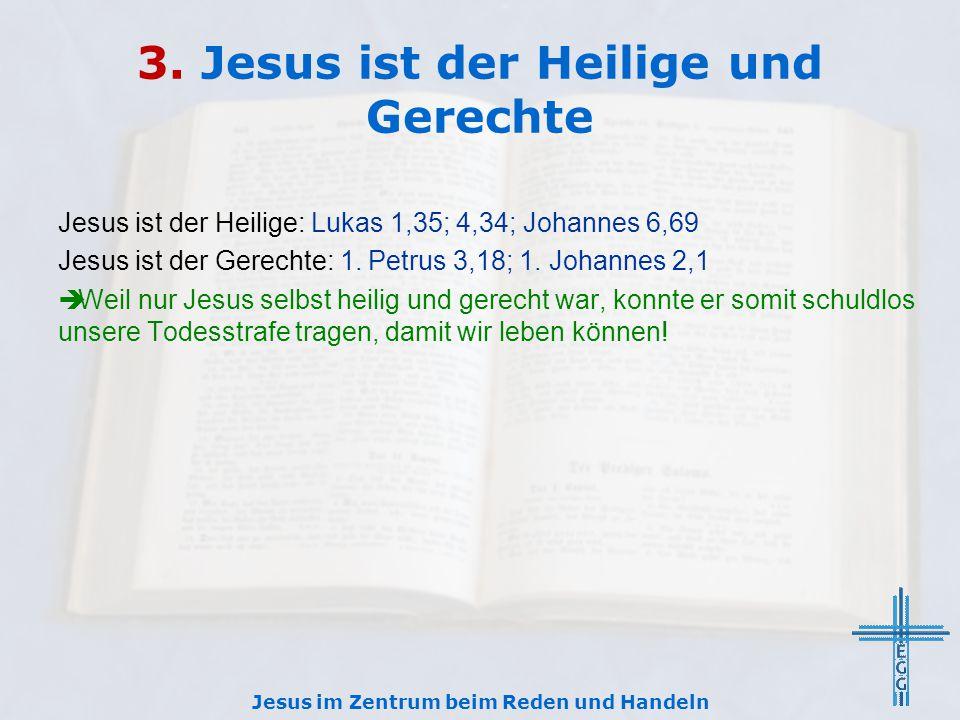 3. Jesus ist der Heilige und Gerechte