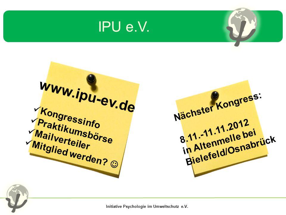 IPU e.V. www.ipu-ev.de Kongressinfo Praktikumsbörse Mailverteiler