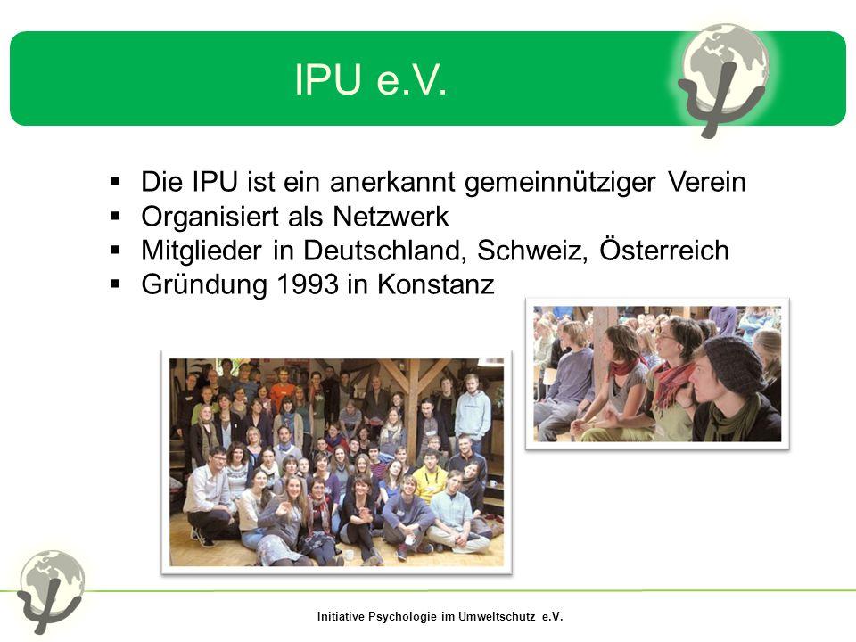 IPU e.V. Die IPU ist ein anerkannt gemeinnütziger Verein