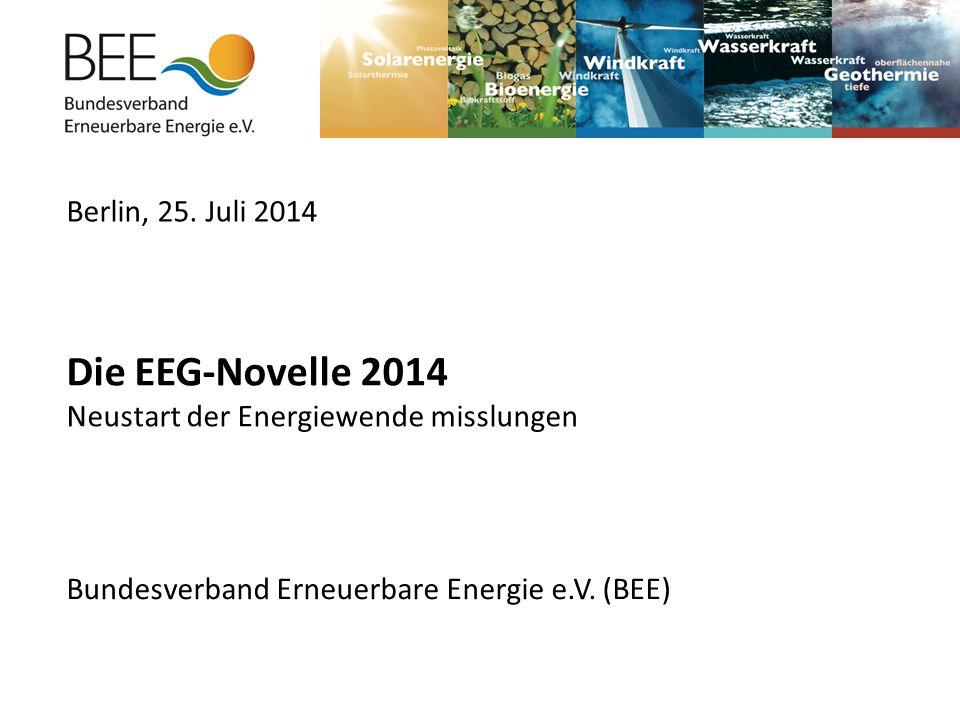 Die EEG-Novelle 2014 Berlin, 25. Juli 2014