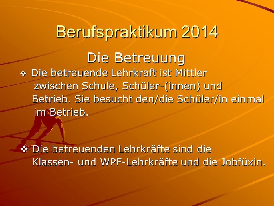 Berufspraktikum 2014 Die Betreuung