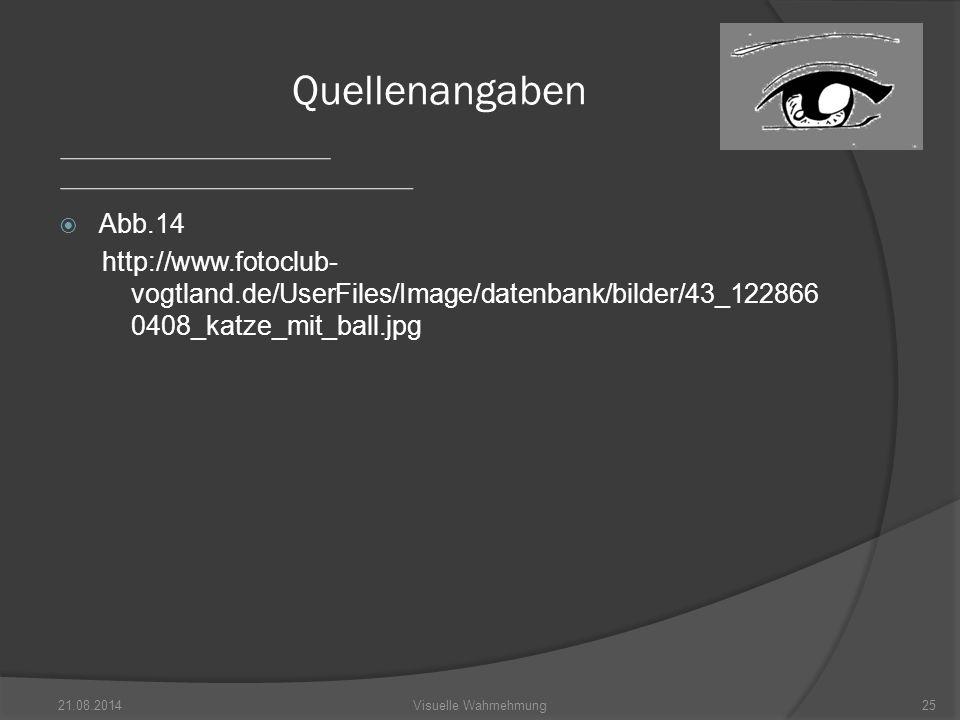 Quellenangaben Abb.14. http://www.fotoclub-vogtland.de/UserFiles/Image/datenbank/bilder/43_1228660408_katze_mit_ball.jpg.