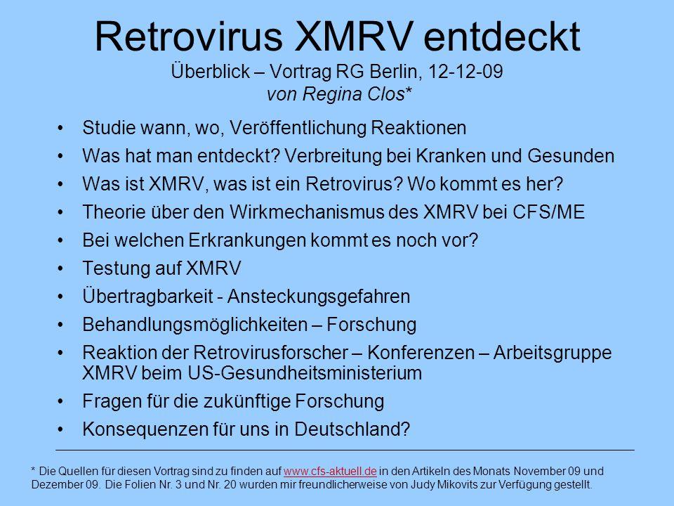Retrovirus XMRV entdeckt Überblick – Vortrag RG Berlin, 12-12-09 von Regina Clos*