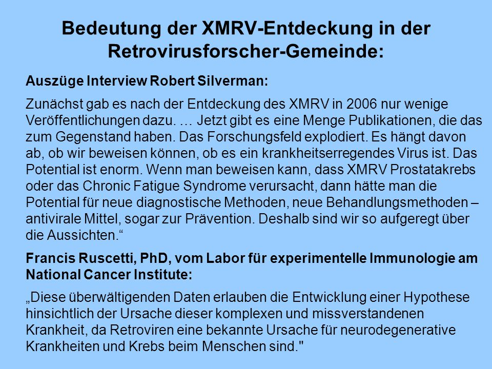 Bedeutung der XMRV-Entdeckung in der Retrovirusforscher-Gemeinde: