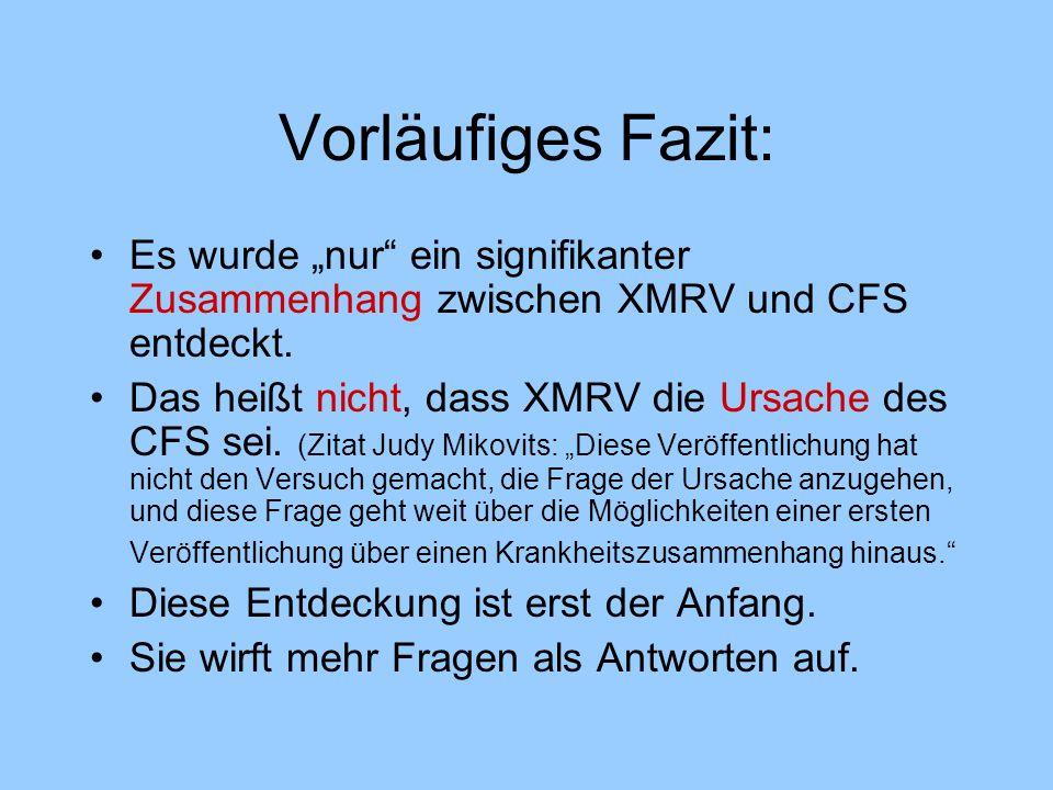 """Vorläufiges Fazit: Es wurde """"nur ein signifikanter Zusammenhang zwischen XMRV und CFS entdeckt."""