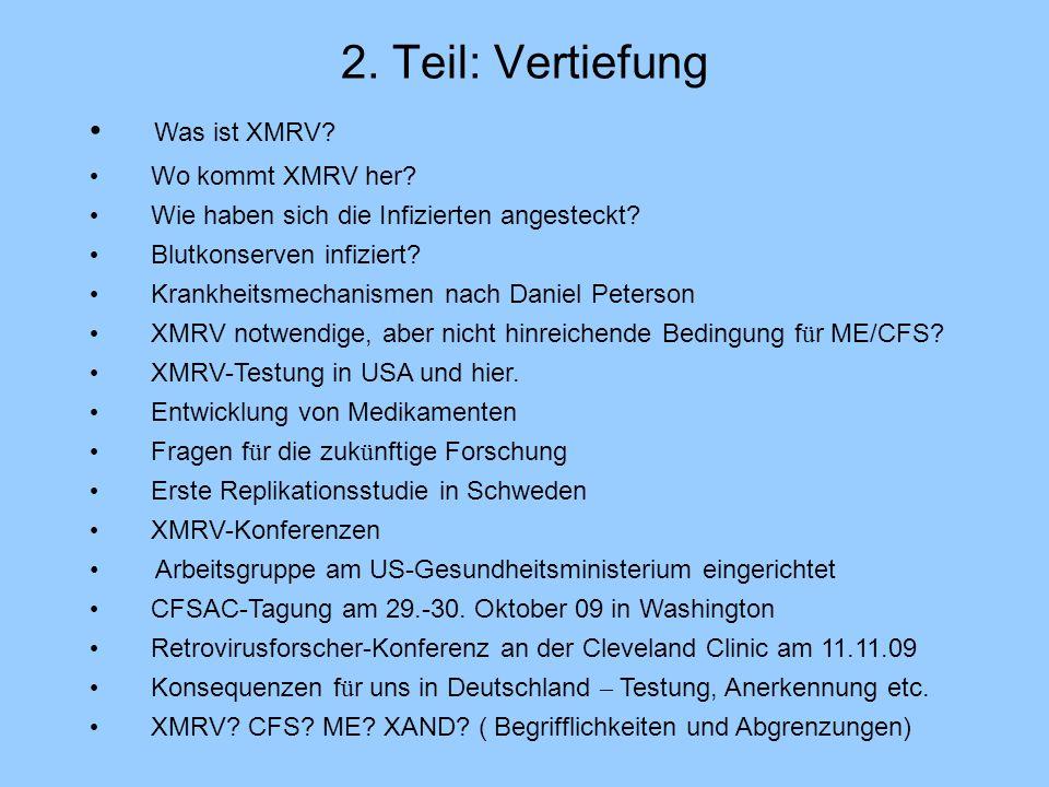 2. Teil: Vertiefung Was ist XMRV Wo kommt XMRV her