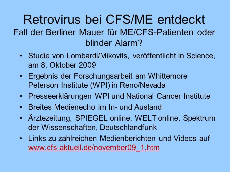 Retrovirus bei CFS/ME entdeckt Fall der Berliner Mauer für ME/CFS-Patienten oder blinder Alarm
