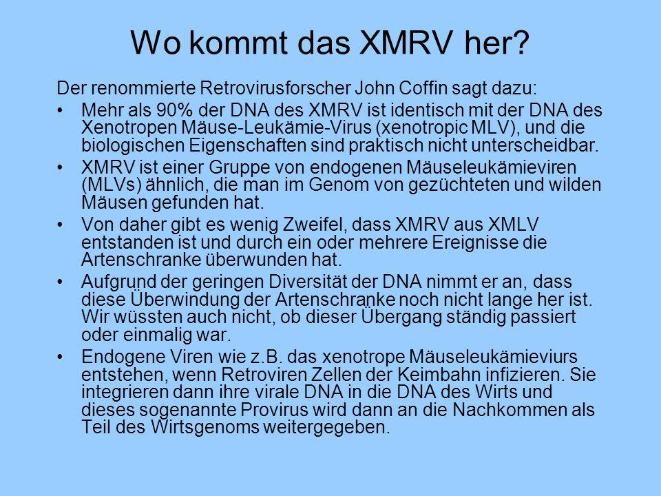 Wo kommt das XMRV her Der renommierte Retrovirusforscher John Coffin sagt dazu: