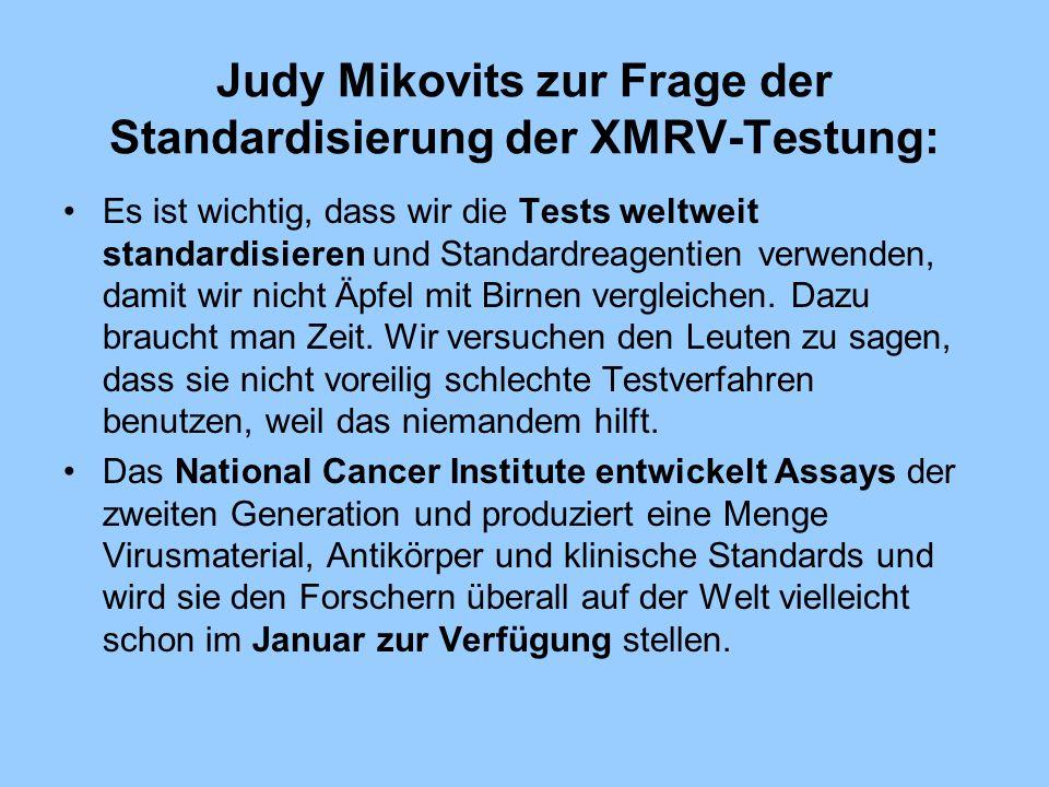 Judy Mikovits zur Frage der Standardisierung der XMRV-Testung: