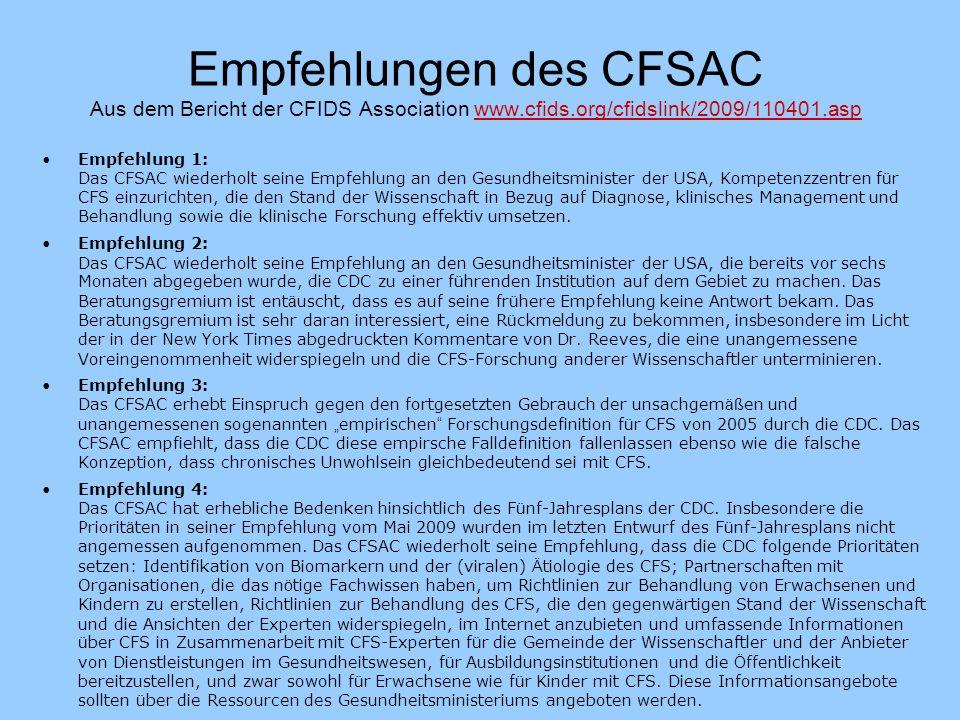 Empfehlungen des CFSAC Aus dem Bericht der CFIDS Association www.cfids.org/cfidslink/2009/110401.asp