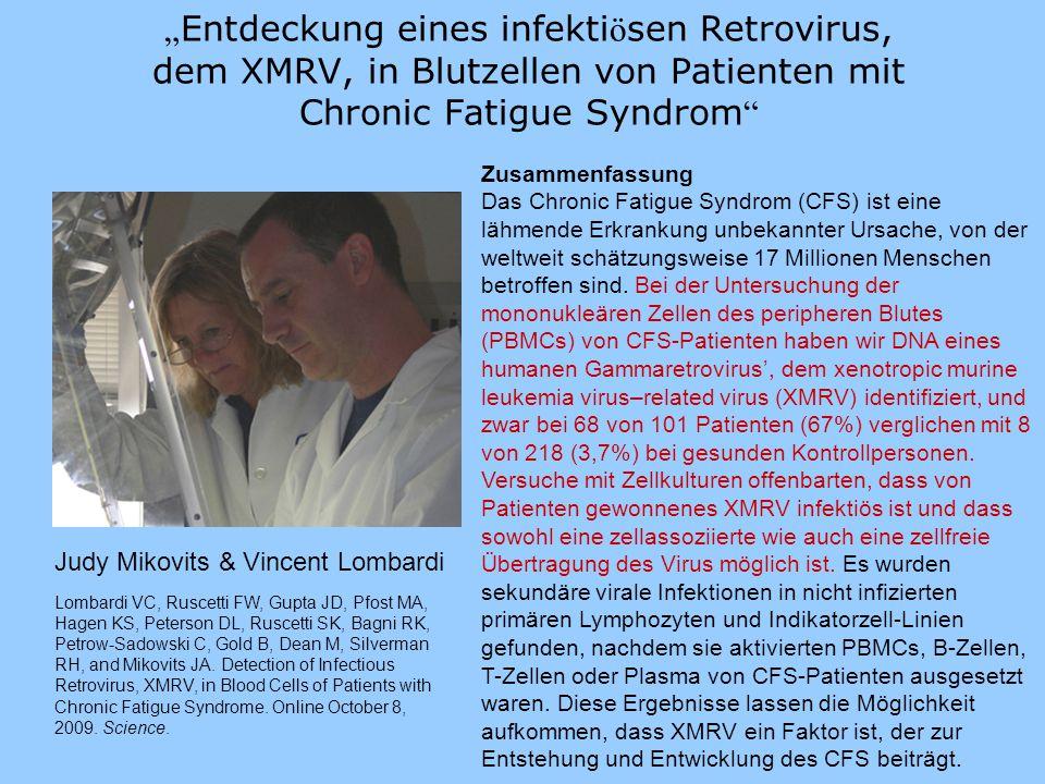 """""""Entdeckung eines infektiösen Retrovirus, dem XMRV, in Blutzellen von Patienten mit Chronic Fatigue Syndrom"""