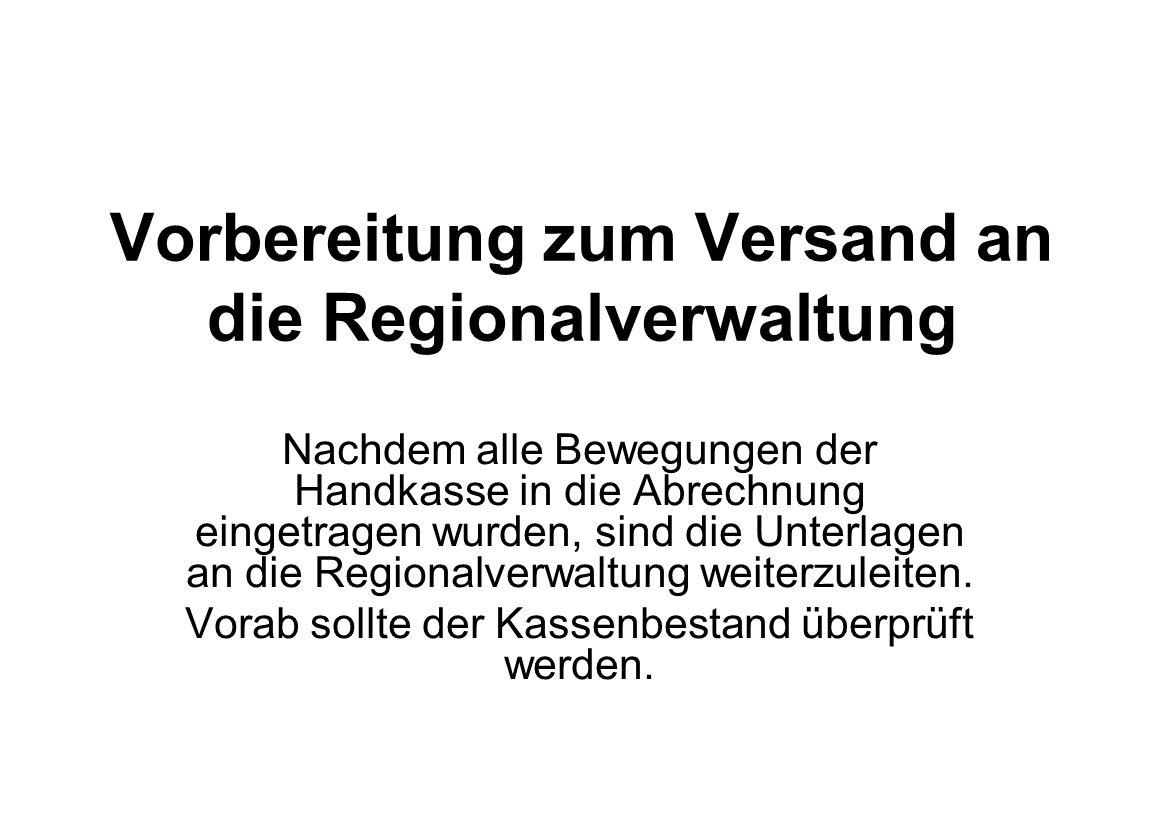 Vorbereitung zum Versand an die Regionalverwaltung
