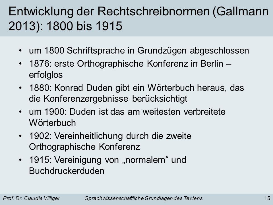 Entwicklung der Rechtschreibnormen (Gallmann 2013): 1800 bis 1915
