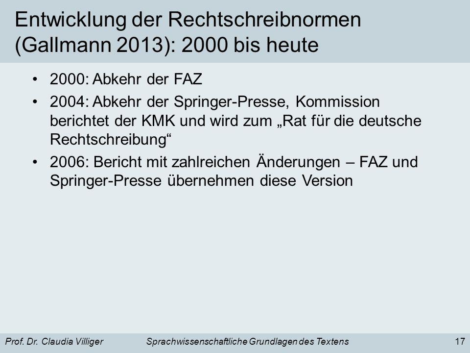 Entwicklung der Rechtschreibnormen (Gallmann 2013): 2000 bis heute