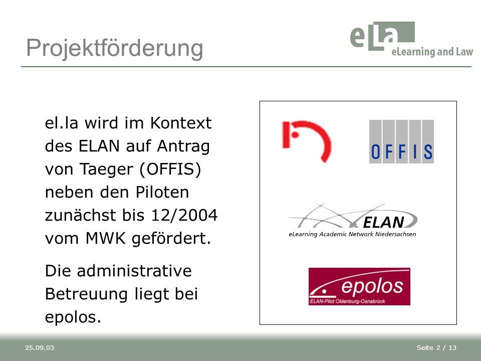 Projektförderung el.la wird im Kontext des ELAN auf Antrag von Taeger (OFFIS) neben den Piloten zunächst bis 12/2004 vom MWK gefördert.