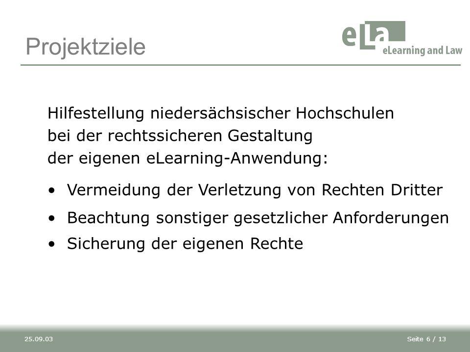 Projektziele Hilfestellung niedersächsischer Hochschulen bei der rechtssicheren Gestaltung der eigenen eLearning-Anwendung: