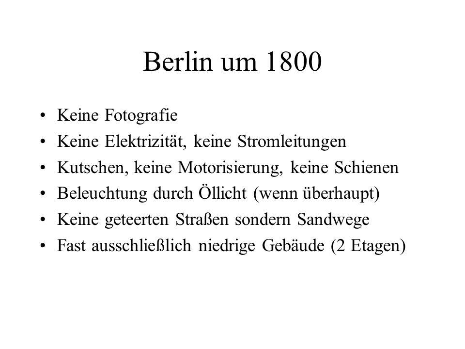 Berlin um 1800 Keine Fotografie