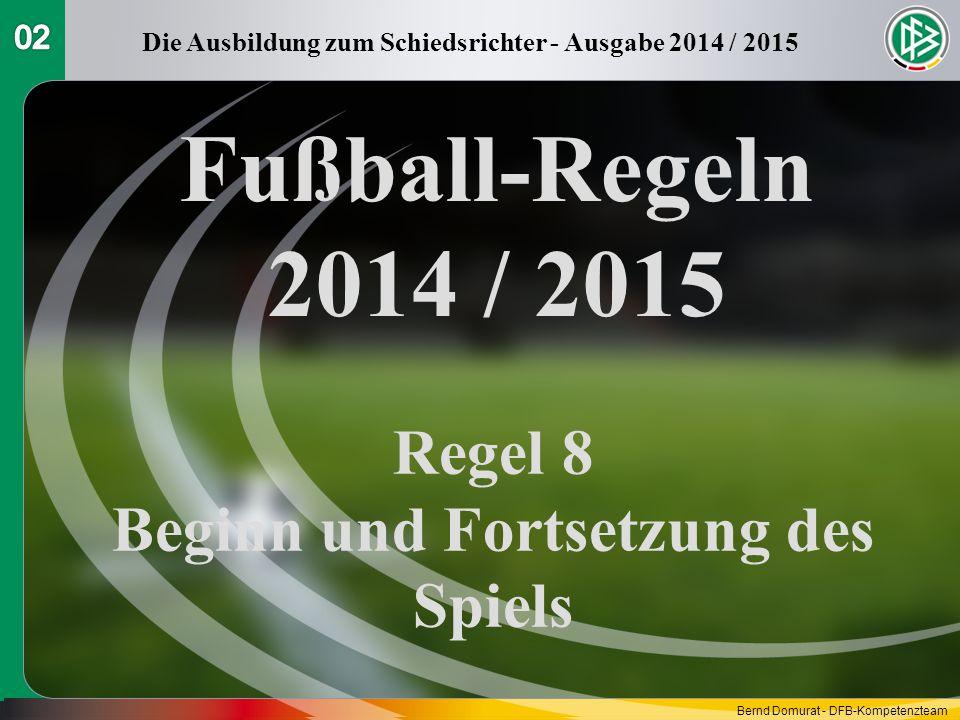 Fußball-Regeln 2014 / 2015 Regel 8 Beginn und Fortsetzung des Spiels