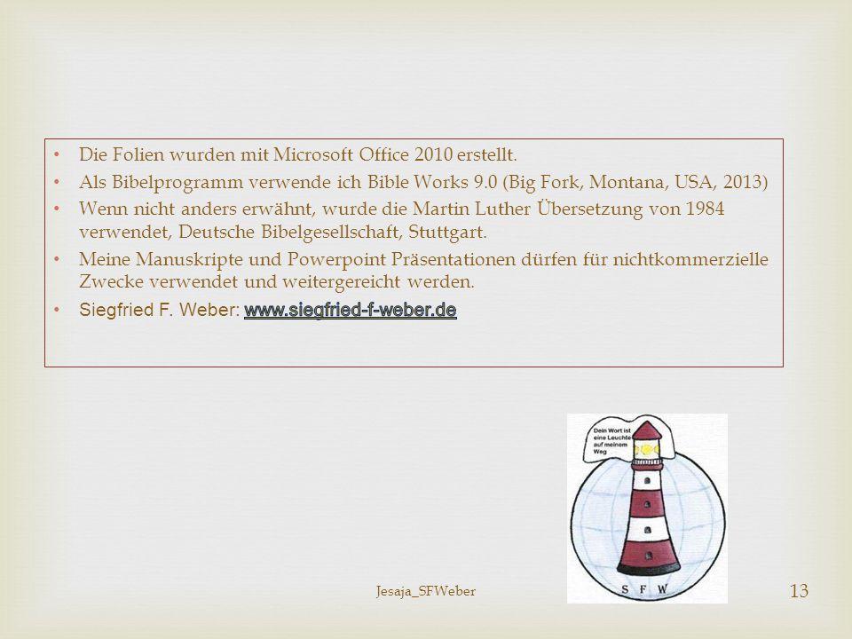 Die Folien wurden mit Microsoft Office 2010 erstellt.