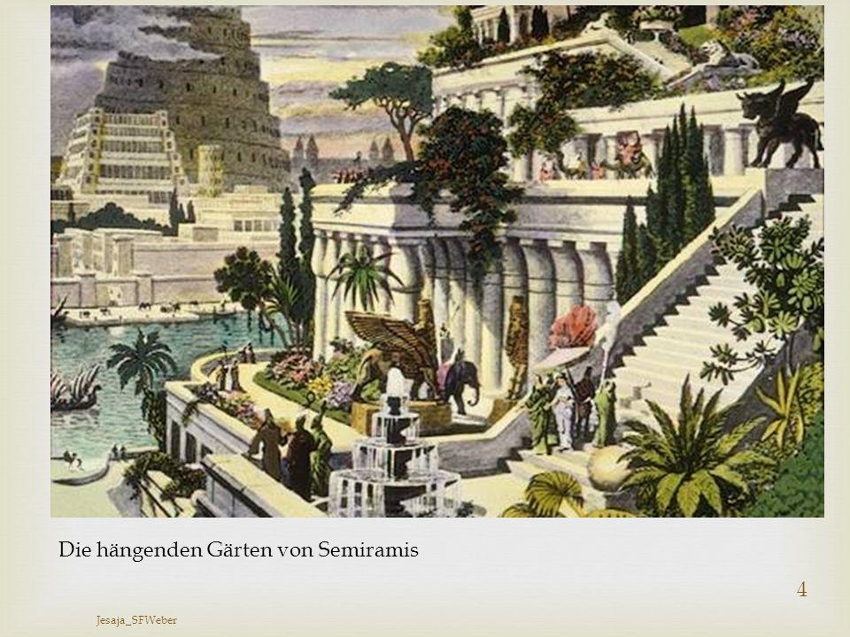 Die hängenden Gärten von Semiramis