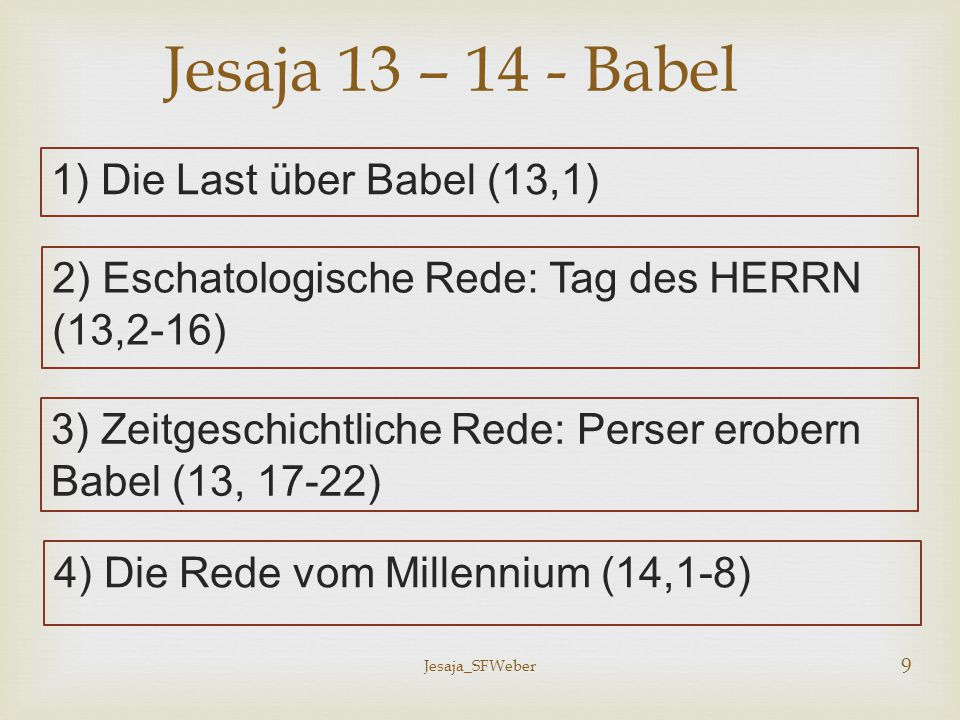Jesaja 13 – 14 - Babel 1) Die Last über Babel (13,1)