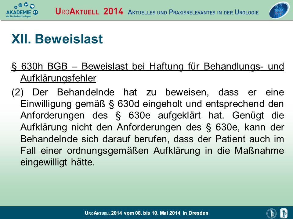 XII. Beweislast § 630h BGB – Beweislast bei Haftung für Behandlungs- und Aufklärungsfehler.