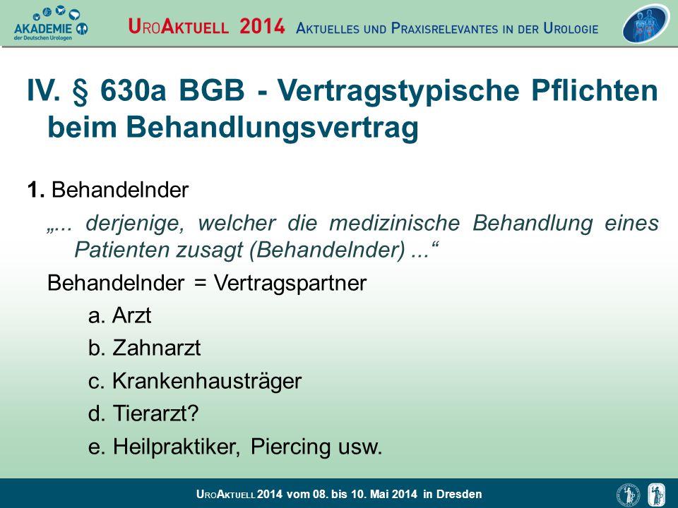 IV. § 630a BGB - Vertragstypische Pflichten beim Behandlungsvertrag
