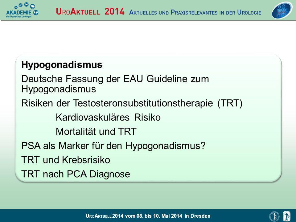 Hypogonadismus Deutsche Fassung der EAU Guideline zum Hypogonadismus. Risiken der Testosteronsubstitutionstherapie (TRT)