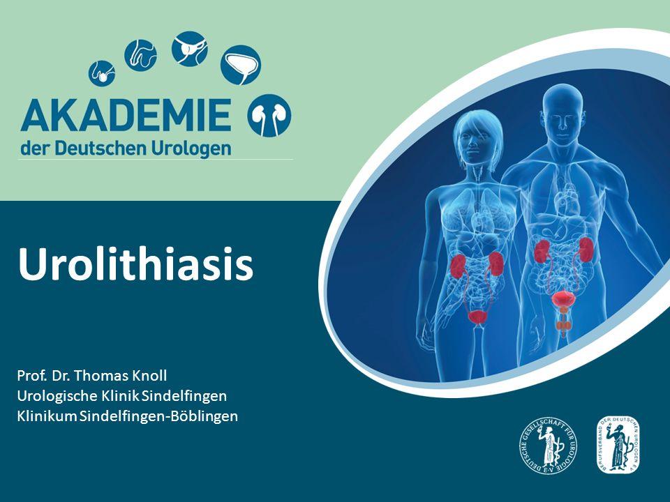 Urolithiasis Prof. Dr. Thomas Knoll Urologische Klinik Sindelfingen