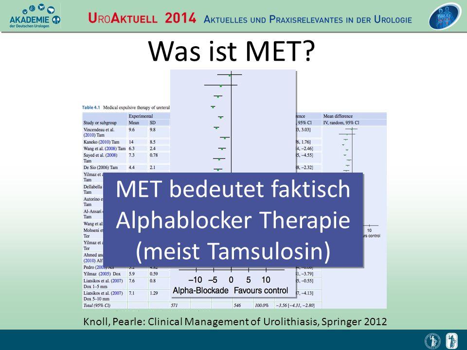 MET bedeutet faktisch Alphablocker Therapie (meist Tamsulosin)