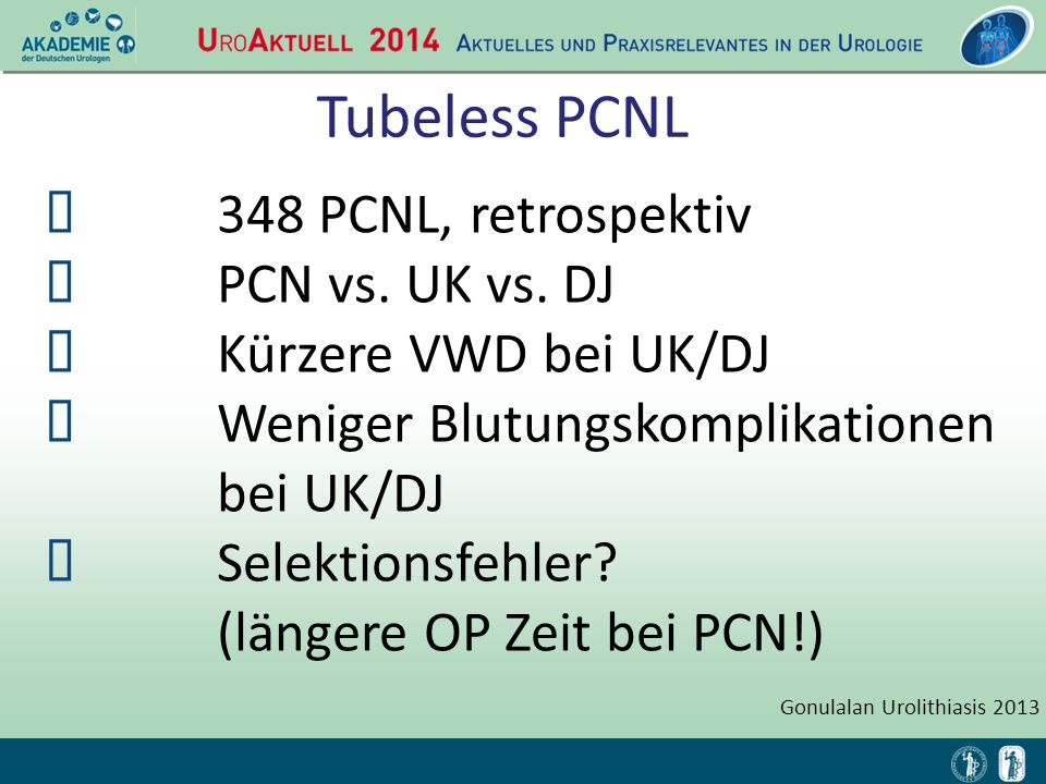 Tubeless PCNL 348 PCNL, retrospektiv PCN vs. UK vs. DJ