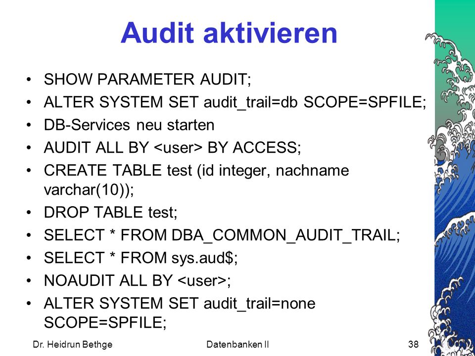 Audit aktivieren SHOW PARAMETER AUDIT;