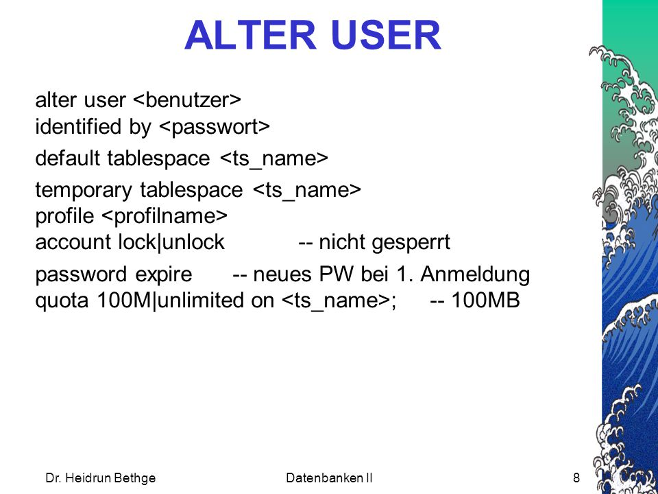 ALTER USER alter user <benutzer> identified by <passwort>