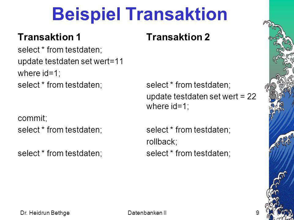 Beispiel Transaktion Transaktion 1 Transaktion 2