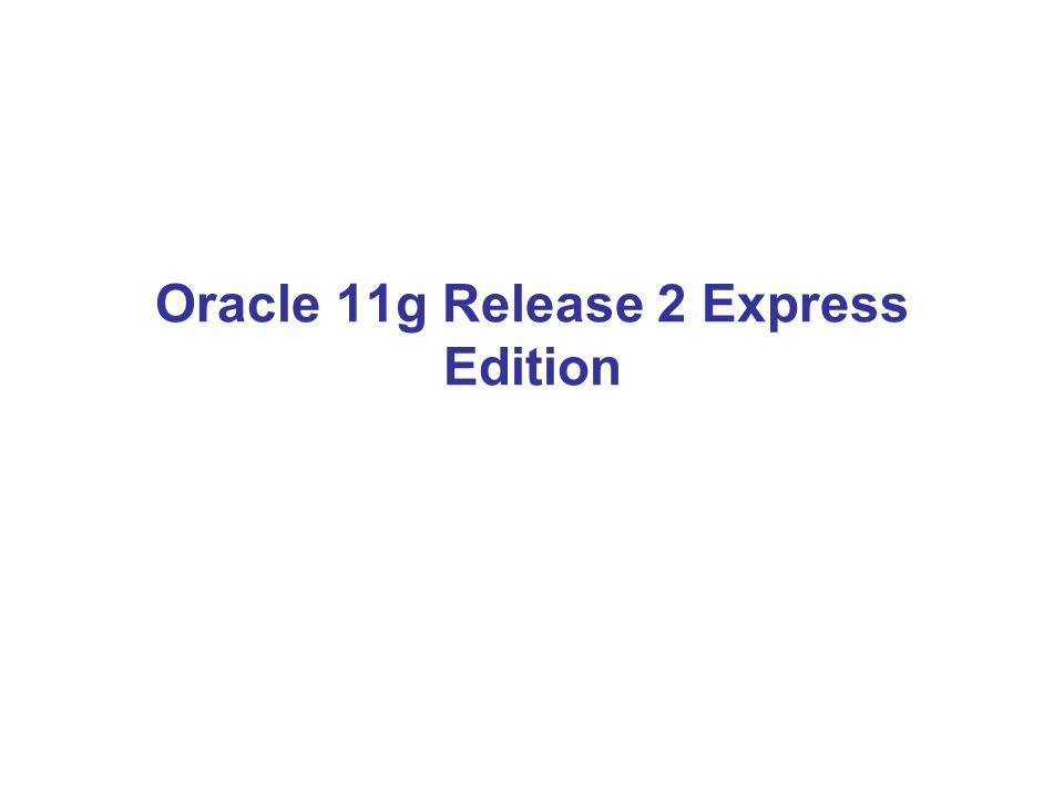 Oracle 11g Release 2 Express Edition
