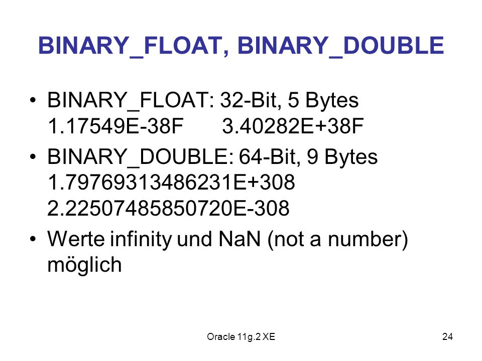 BINARY_FLOAT, BINARY_DOUBLE