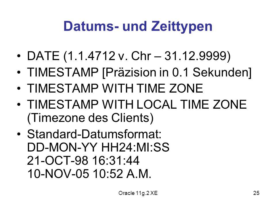 Datums- und Zeittypen DATE (1.1.4712 v. Chr – 31.12.9999)