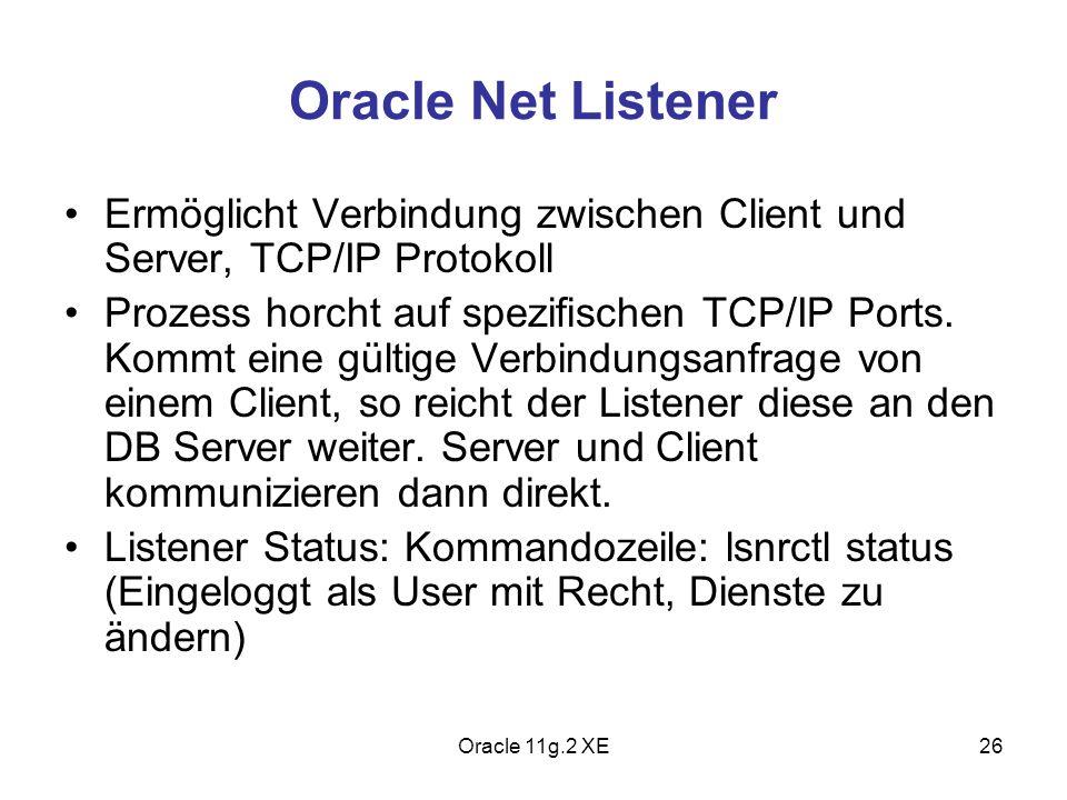 Oracle Net Listener Ermöglicht Verbindung zwischen Client und Server, TCP/IP Protokoll.