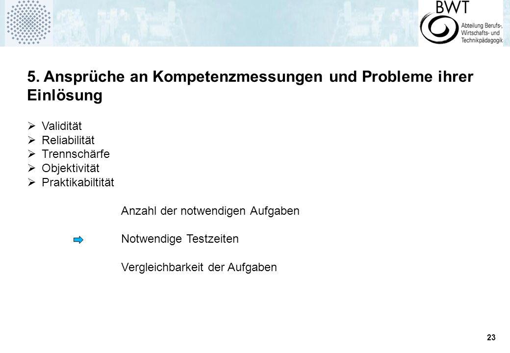 5. Ansprüche an Kompetenzmessungen und Probleme ihrer Einlösung