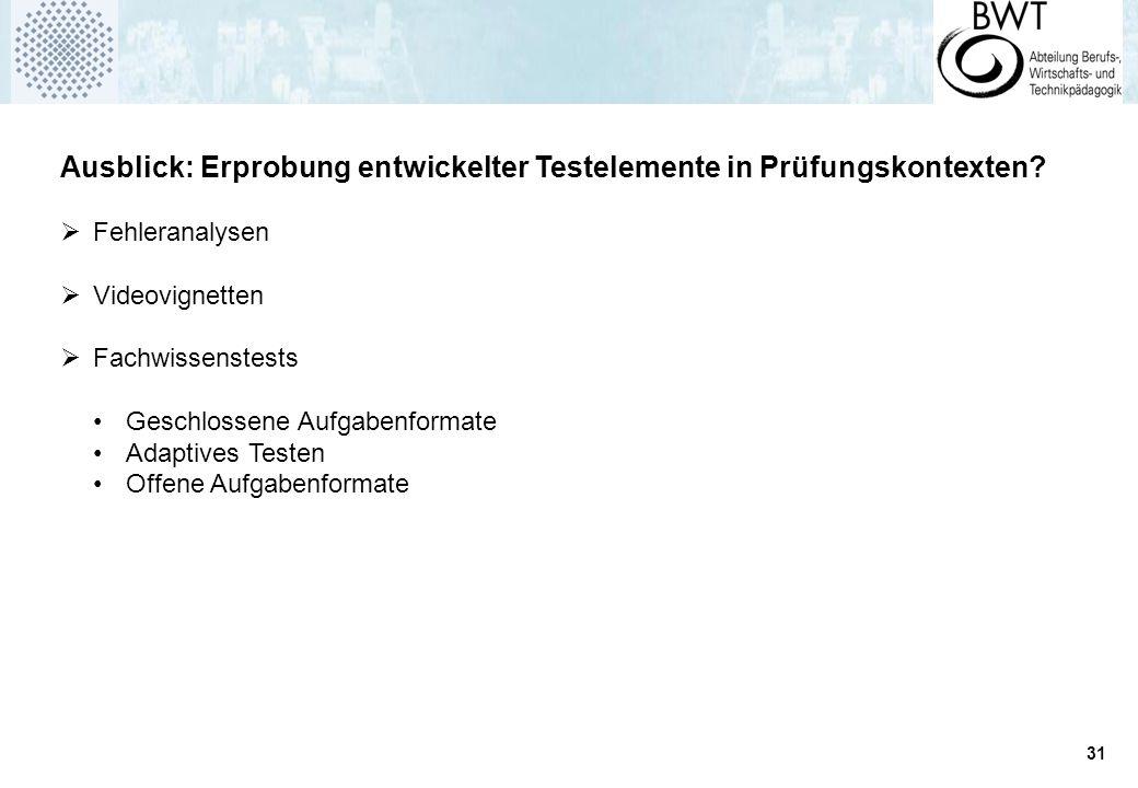 Ausblick: Erprobung entwickelter Testelemente in Prüfungskontexten