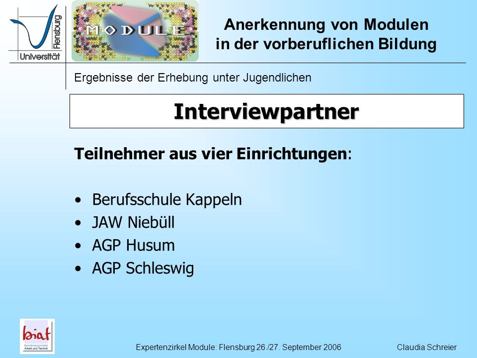 Interviewpartner Teilnehmer aus vier Einrichtungen: