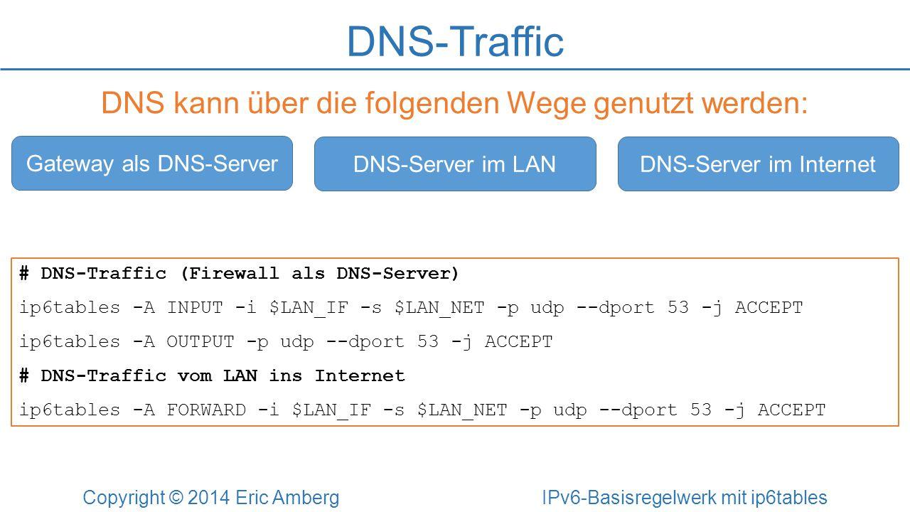 DNS-Traffic DNS kann über die folgenden Wege genutzt werden: