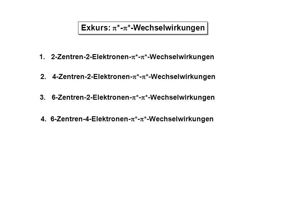 Exkurs: *-*-Wechselwirkungen